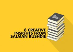 8 THINGS I LEARNED FROM SALMAN RUSHDIE ABOUT CREATIVITY.