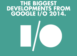 THE BIGGEST DEVELOPMENTS FROM GOOGLE I/O 2014.